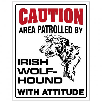 skylt här vaktar jag caution varning Caution, area patrolled by Irish wolfhound with attitude hund attityd attitude irlänsk irlä