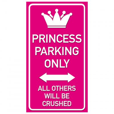 Princess prinsessa tjej dam kvinna parkering endast parking funny sign crushed krossa rolig